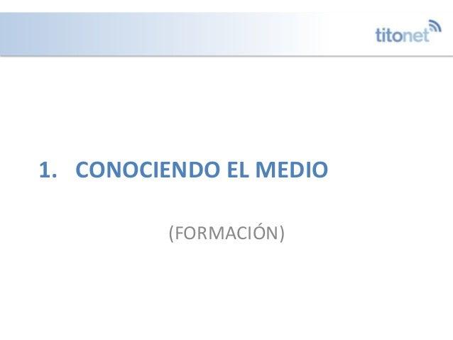 1. CONOCIENDO EL MEDIO (FORMACIÓN)