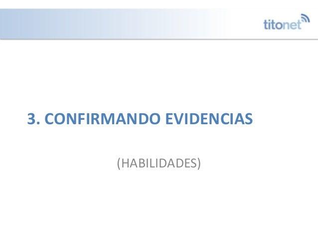 3. CONFIRMANDO EVIDENCIAS (HABILIDADES)