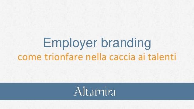 Employer branding come trionfare nella caccia ai talenti