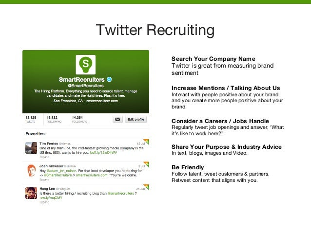 Twitter Recruiting  Search Your Company Name Twitter is great from measuring brand sentiment  Increase Mentions / Talking ...