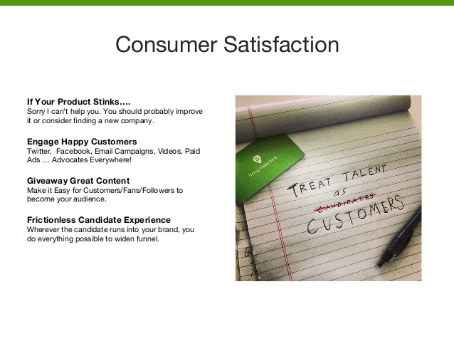 Consumer Satisfaction    If Your Product Stinks…. Sorry I can't help you. You should probably improve it or consider findin...