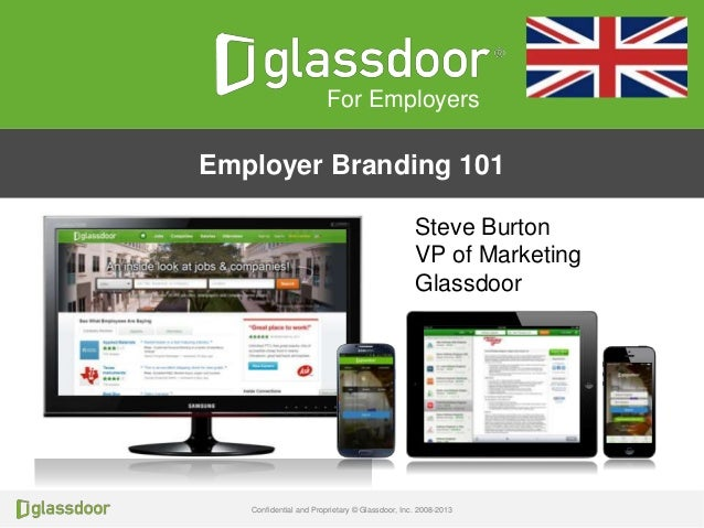 Confidential and Proprietary © Glassdoor, Inc. 2008-2013 Click to edit Master title styleClick to edit Master title style ...