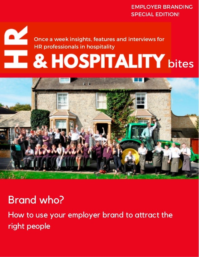 Once a week insights, features and interviews for HR professionals in hospitality bites Brand who? How to use your employe...