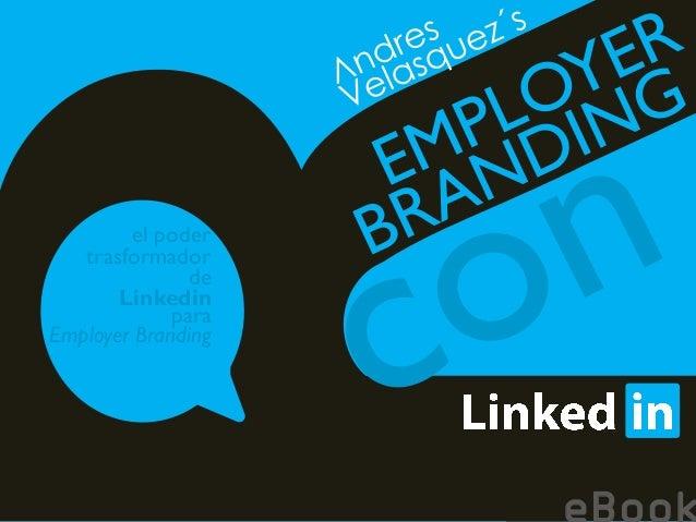para Linkedin el poder Employer Branding de trasformador