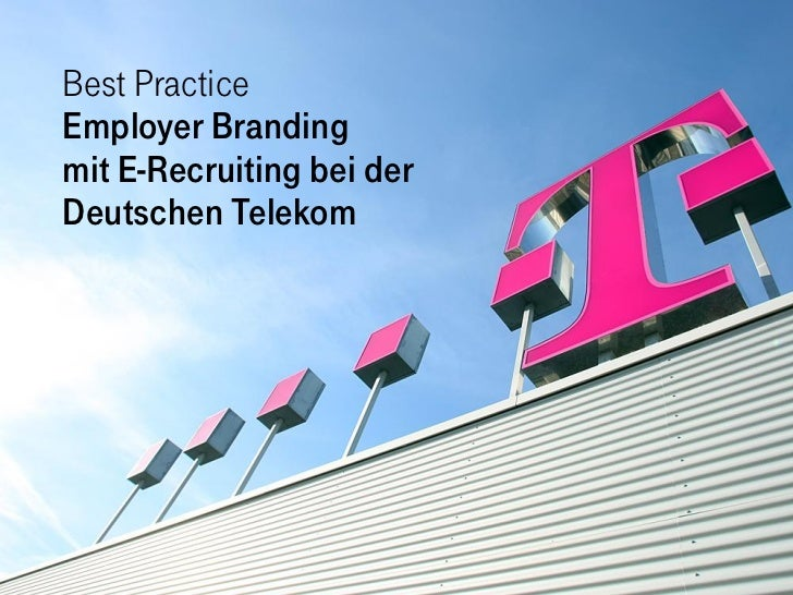 Best Practice Employer Branding mit E-Recruiting bei der Deutschen Telekom