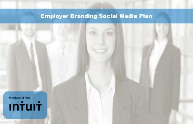 Employer Branding Social Media Plan  Produced For: