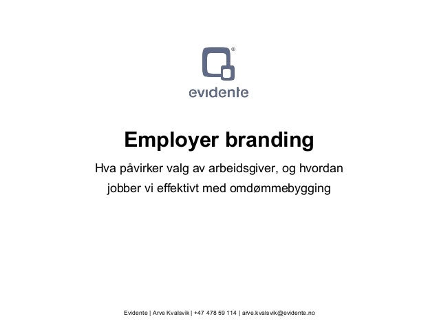 Ofte glemt forutsetning: forutsigbarhet Employer branding Hva påvirker valg av arbeidsgiver, og hvordan jobber vi effektiv...