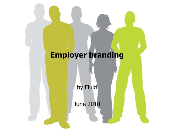 Employer branding<br />by Fluid <br />June 2010<br />