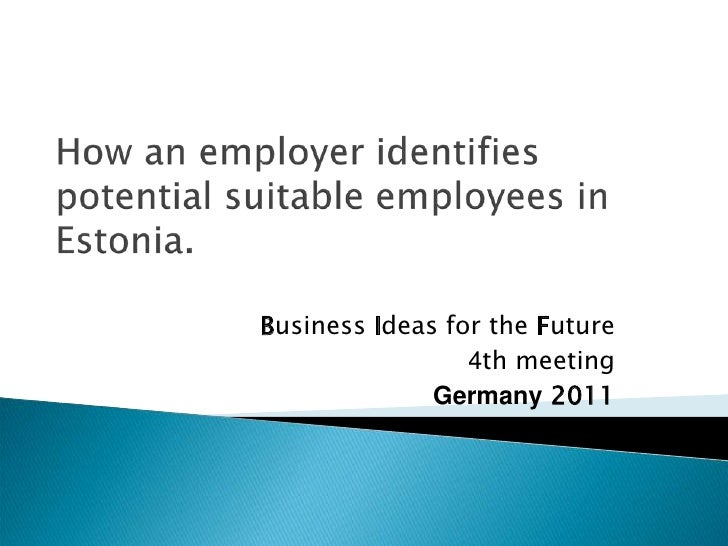 Business Ideas for the Future                 4th meeting              Germany 2011
