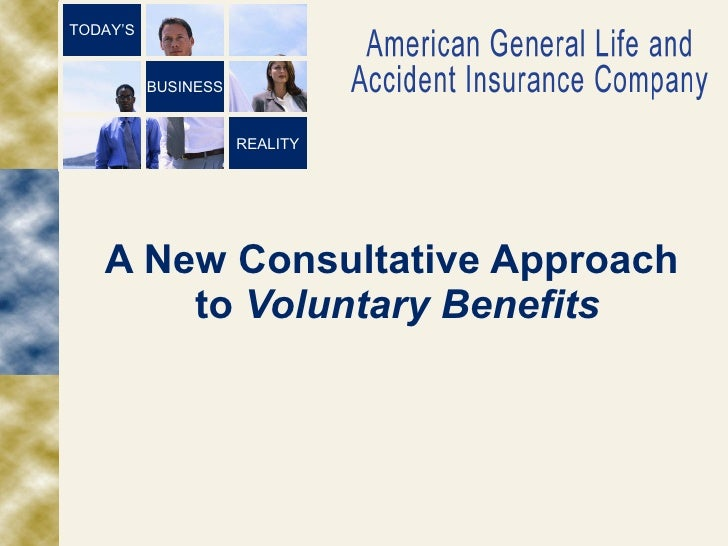 A New Consultative Approach  to  Voluntary Benefits REALITY BUSINESS TODAY'S