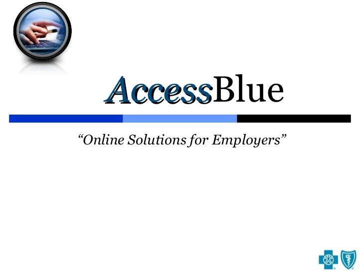 """Access Blue """" Online Solutions for Employers"""""""
