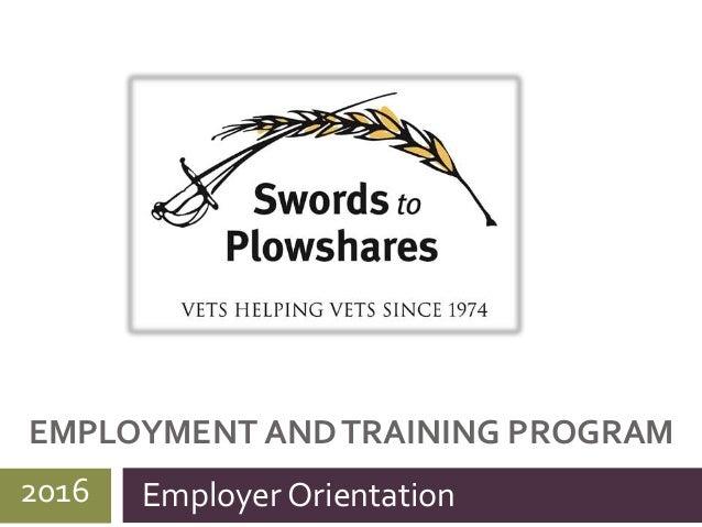 EMPLOYMENT ANDTRAINING PROGRAM Employer Orientation2016