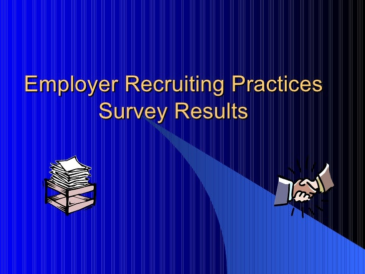 Employer Recruiting Practices Survey Results