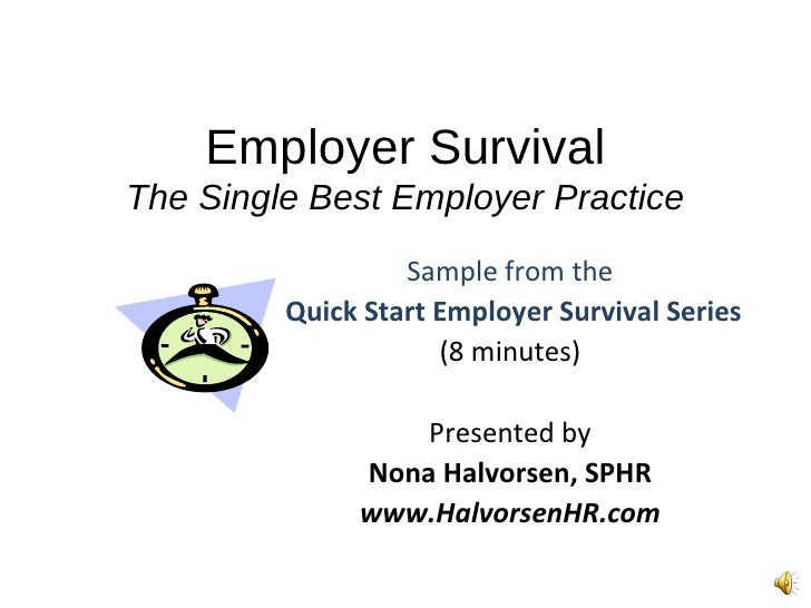 Employer Survival The Single Best Employer Practice Sample from the Quick Start Employer Survival Series (8 minutes) Prese...