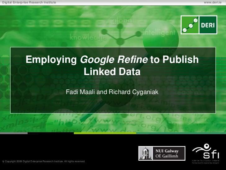 Employing Google Refine to Publish Linked Data<br />Fadi Maali and Richard Cyganiak<br />