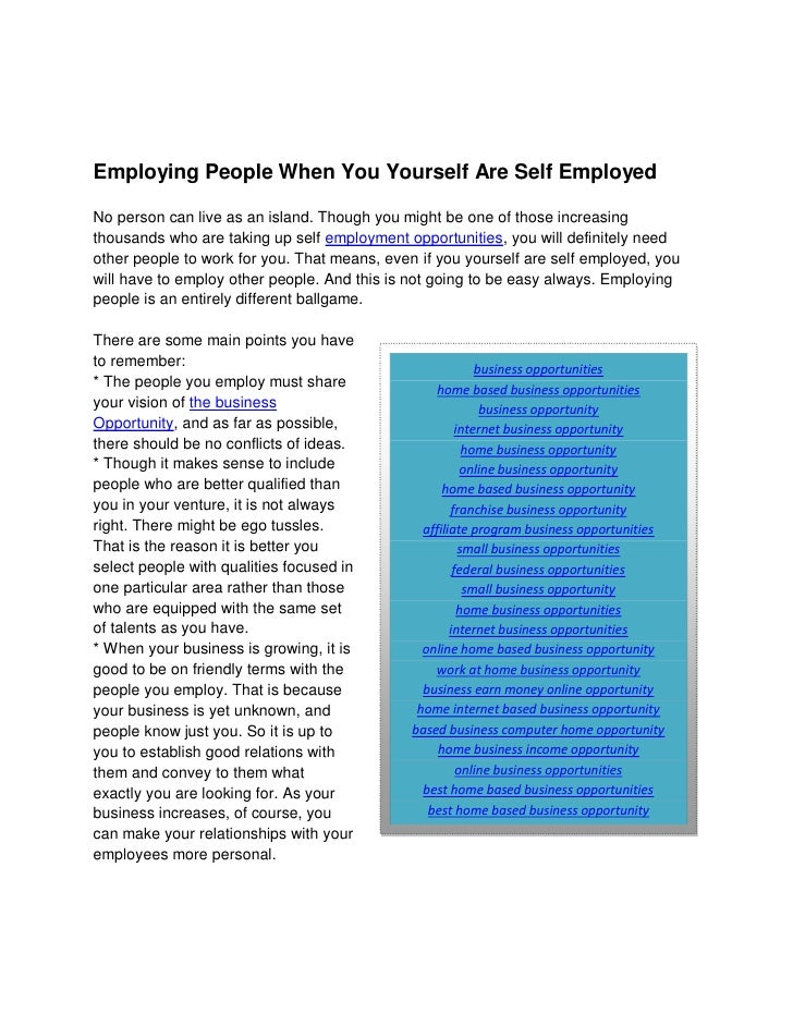 Employing People When You Yourself Are Self Employed  No person can live as an island. Though you might be one of those in...
