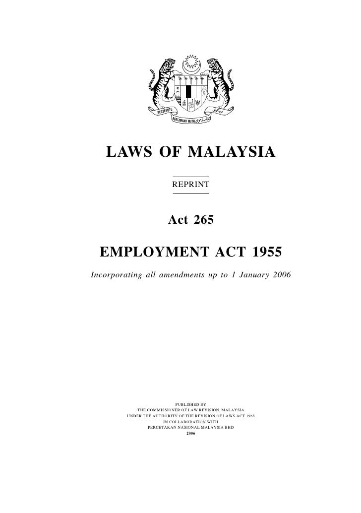 LAWS OF MALAYSIA                           REPRINT                            Act 265    EMPLOYMENT ACT 1955 Incorporating...