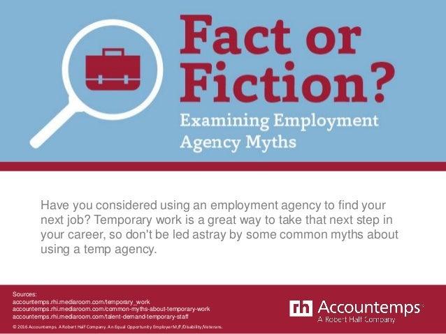 Sources: accountemps.rhi.mediaroom.com/temporary_work accountemps.rhi.mediaroom.com/common-myths-about-temporary-work acco...