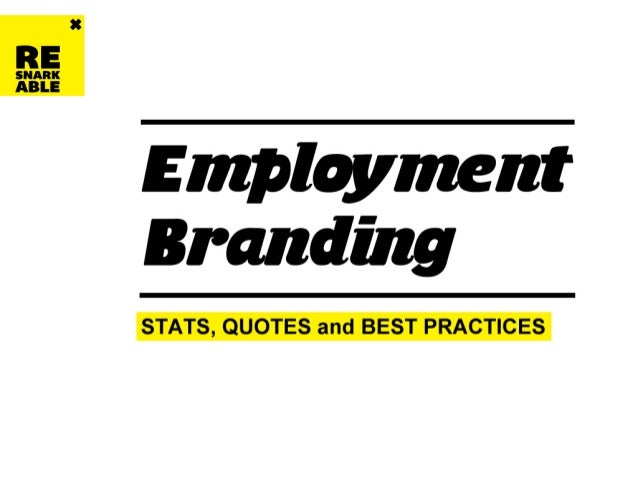 Employment Branding Stats, Quotes and Best Practices