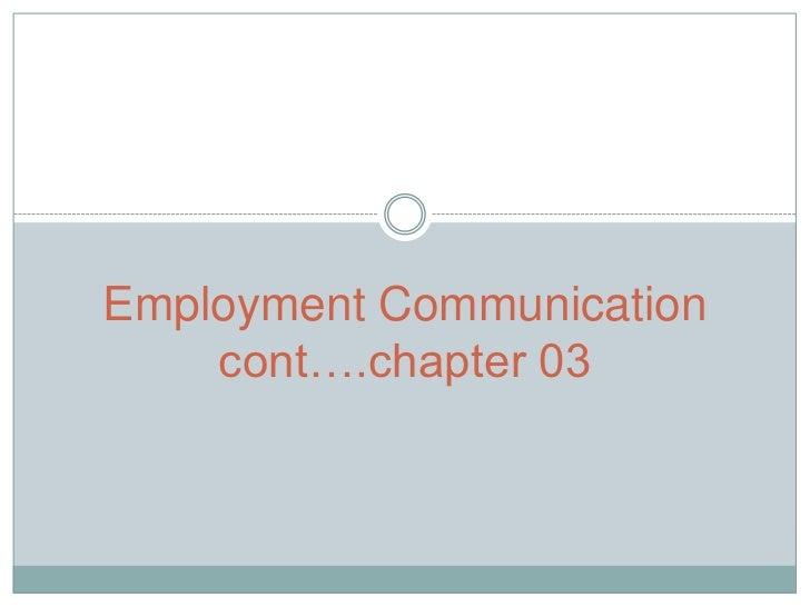 Employment Communicationcont….chapter 03<br />