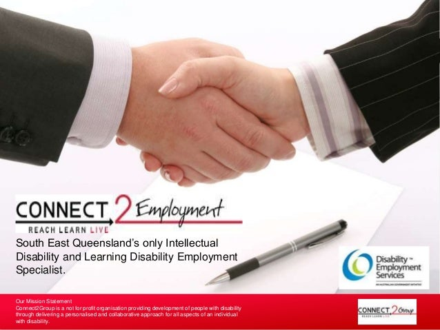 South East Queensland's only Intellectual  Disability and Learning Disability Employment  Specialist.  Our Mission Stateme...