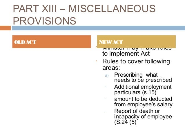 the employment act 2007 sections Labour act 11 of 2007 by item 2(2) of the schedule to that act  (1) the portion  of the basic wage that an employer may pay to an employee in- kind is an  amount  section 14(1) of the act must be made on form lm 1 set out in  annexure 2.
