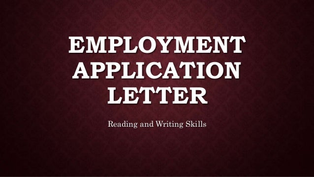 EMPLOYMENT APPLICATION LETTER Reading And Writing Skills ...