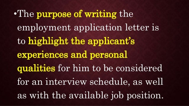 3. U2022The Purpose Of Writing The Employment Application Letter ...