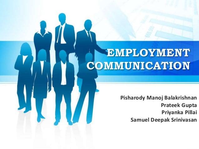 EMPLOYMENT  COMMUNICATION  Pisharody Manoj Balakrishnan  Prateek Gupta  Priyanka Pillai  Samuel Deepak Srinivasan