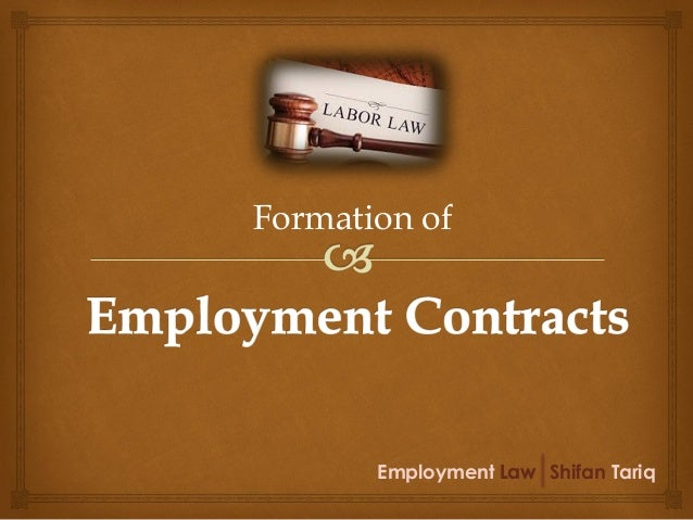 Employment Law  Shifan Tariq Formation of