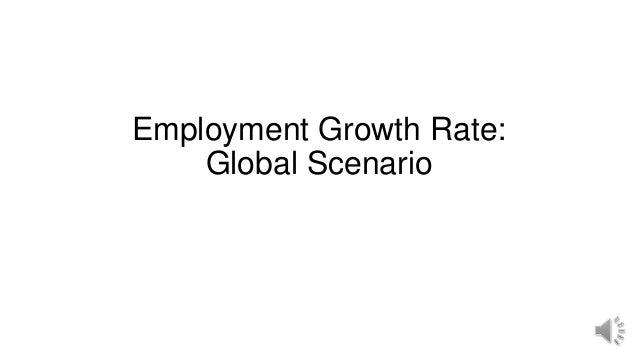 Employment Growth Rate: Global Scenario