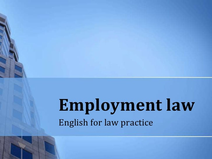 Employment law <br />English for law practice<br />