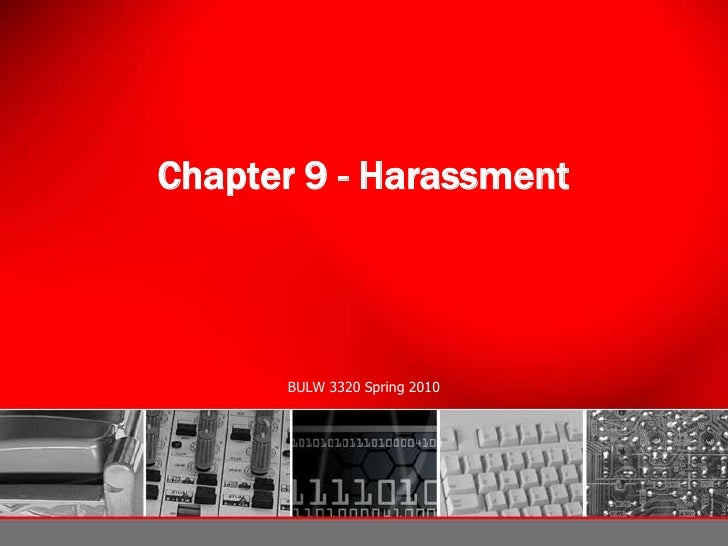 Chapter 9 - Harassment<br />BULW 3320 Spring 2010<br />