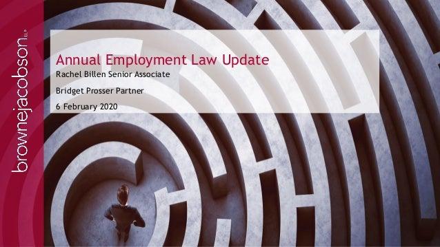 Annual Employment Law Update Rachel Billen Senior Associate Bridget Prosser Partner 6 February 2020
