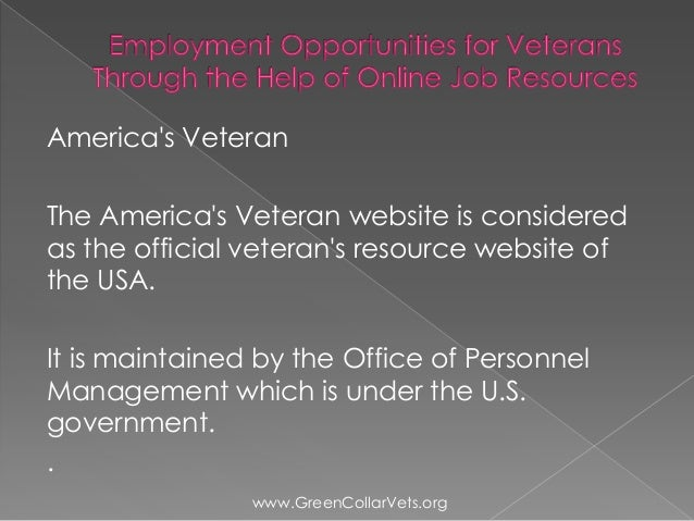 Employment Opportunities for Veterans Through the Help of ...