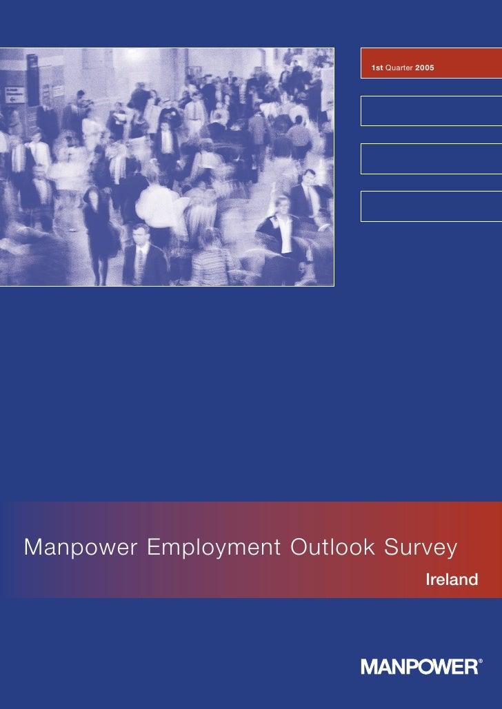 1st Quarter 2005     Manpower Employment Outlook Survey                                         Ireland