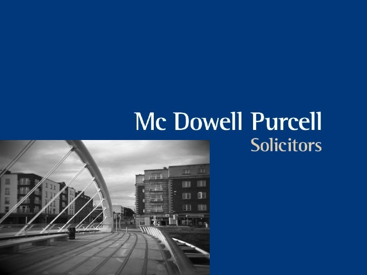 Employment Law UnitMcDowell Purcell's Employment Unit consists of three dedicated solicitors who specialise inEmployment L...