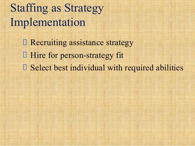 staffing and selection - person/job fit and person/organization fit essay Staffing and selection  person/job fit and person/organization fit essay  we are now going to analyse and evaluate their use in the selection and staffing.