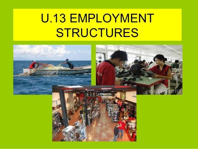 U.13 EMPLOYMENT STRUCTURES