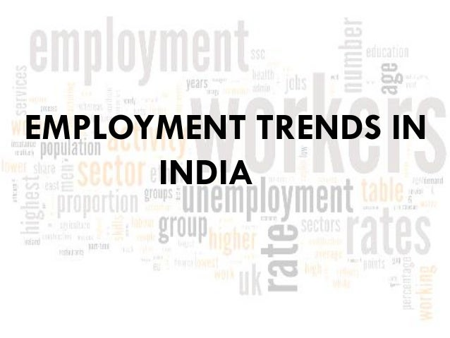 EMPLOYMENT TRENDS ININDIA