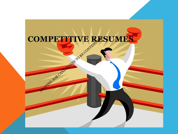COMPETITIVE RESUMES             D ER                 S                                                                    ...