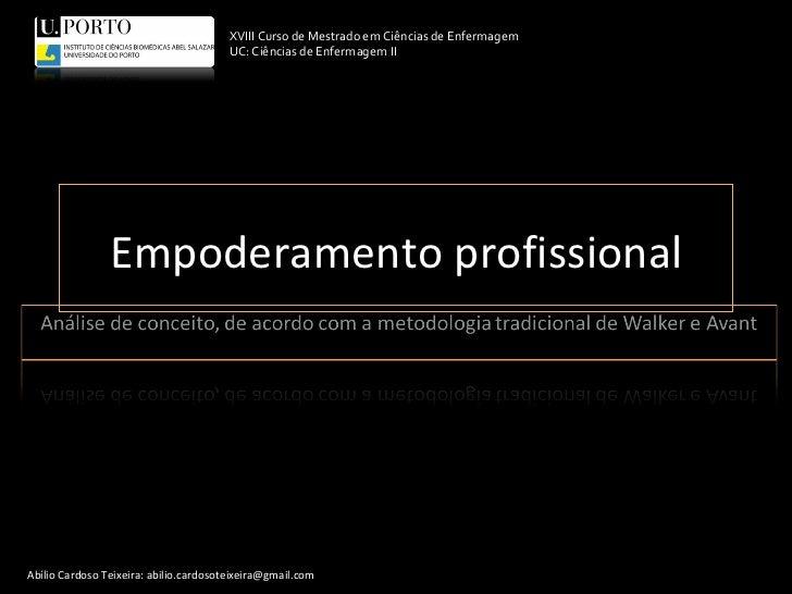 Empoderamento profissional XVIII Curso de Mestrado em Ciências de Enfermagem UC: Ciências de Enfermagem II Abílio Cardoso ...