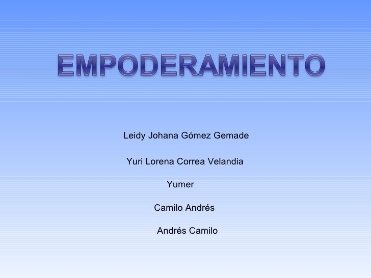 Leidy Johana Gómez Gemade Yuri Lorena Correa Velandia Yumer Camilo Andrés Andrés Camilo