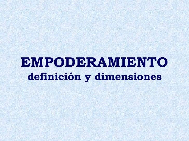 EMPODERAMIENTO definición y dimensiones