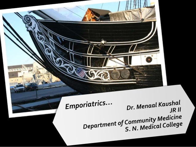 "Emporiatrics Greek origin ""emporos"": One who goes on shipboard as a passenger + ""iatrike"": medicine) It's the term coined ..."