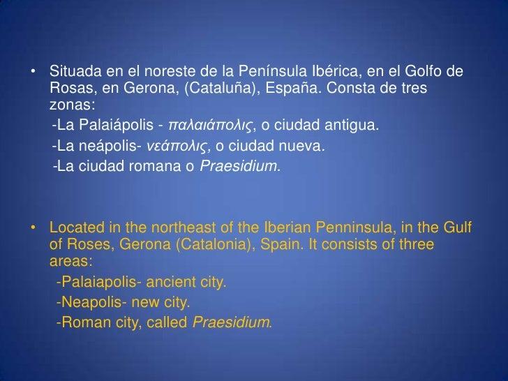 Situada en el noreste de la Península Ibérica, en el Golfo de Rosas, en Gerona, (Cataluña), España. Consta de tres zonas:<...