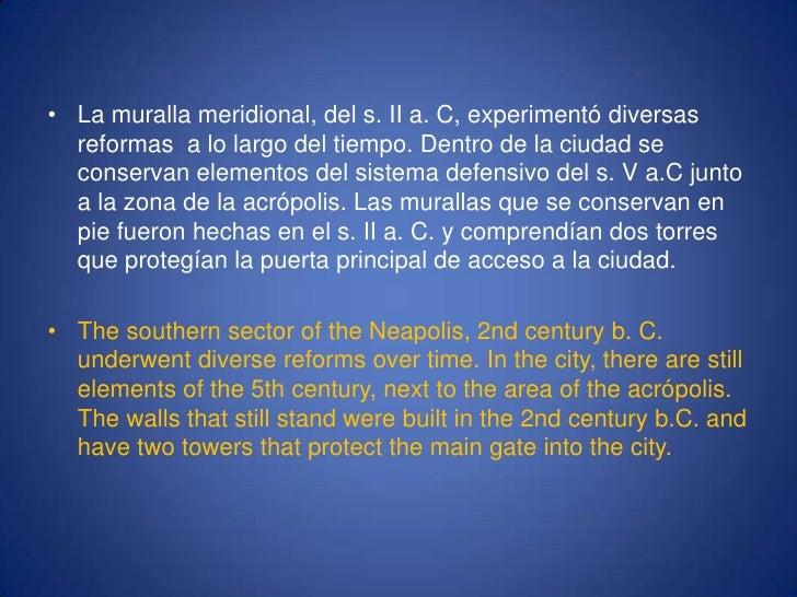 La muralla meridional, del s. II a. C, experimentó diversas reformas  a lo largo del tiempo. Dentro de la ciudad se conser...