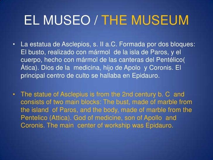 EL MUSEO / THE MUSEUM<br />La estatua de Asclepios, s. II a.C. Formada por dos bloques: El busto, realizado con mármol  de...