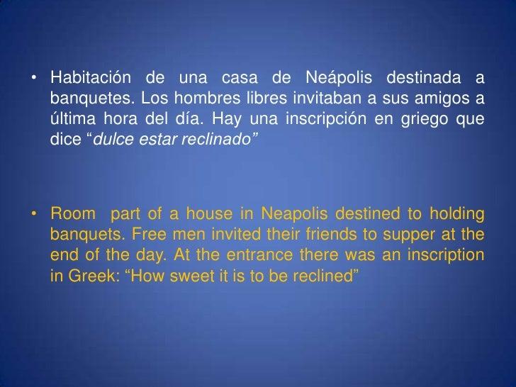 Habitación de una casa de Neápolis destinada a banquetes. Los hombres libres invitaban a sus amigos a última hora del día....