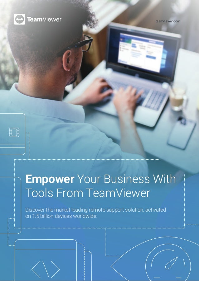 Empower your business with TeamViewer 13